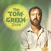 The Tom Green Show by Tom Green