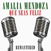 Que seas feliz by Amalia Mendoza