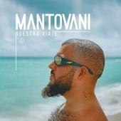 Nuestro viaje von Mantovani