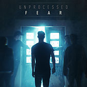 Fear von Unprocessed
