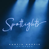 Spotlights (feat. V. Rose) de Kurtis Hoppie