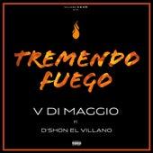 Tremendo Fuego (feat. D'shon El Villano) de V Di Maggio