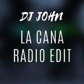 La Cana (Radio Edit) de DJ John