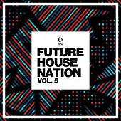 Future House Nation, Vol. 5 by Various Artists