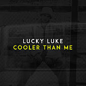 Cooler Than Me (Radio Edit) by Lucky Luke