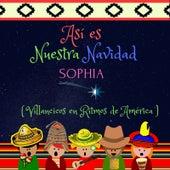 Así es Nuestra Navidad (Villancicos en Ritmos de América) de Sophia