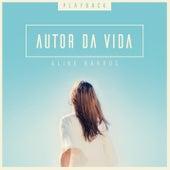 Autor da Vida (Playback) de Aline Barros