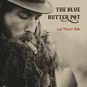 Let Them Talk by The Blue Butter Pot