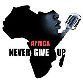 Africa Never Give Up de The Hills