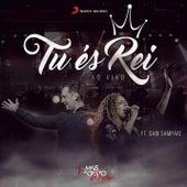 Tu És Rei (Tu Eres Rey) by Mais de Cristo Worship