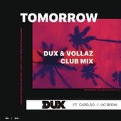 Tomorrow (DUX & Vollaz Club Mix - Extended) von Dux