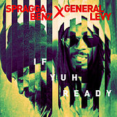If Yuh Ready by Spragga Benz