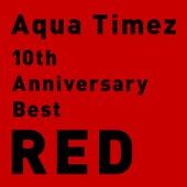 10th Anniversary Best Red by Aqua Timez