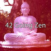 42 Going Zen von Lullabies for Deep Meditation
