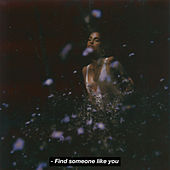 Find Someone Like You (Edited) by Snoh Aalegra