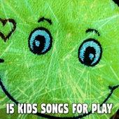 15 Kids Songs for Play de Canciones Para Niños
