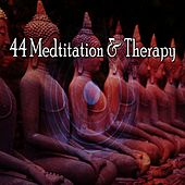 44 Medtitation & Therapy by Zen Meditate