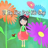 27 Play Along Party Kids Songs by Canciones Infantiles
