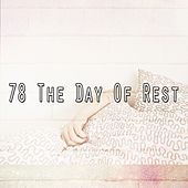 78 The Day of Rest von Best Relaxing SPA Music