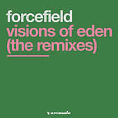 Visions Of Eden (The Remixes) von Forcefield