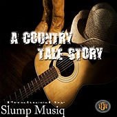 A Country Tale Story by Slump Musiq
