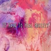 23 Rain to Heal Anxiety by Rain Sounds (2)