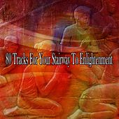 80 Tracks for Your Stairway to Enlightenment von Massage Therapy Music