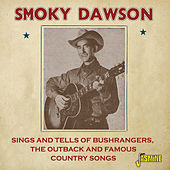 Sings and Tells of Bushrangers, the Outback and Famous Country Songs de Smoky Dawson
