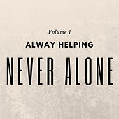 Always Helping Never Alone, Vol. 1 de Various Artists