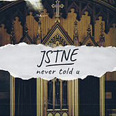 Never Told U de Jstne