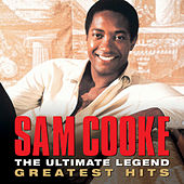 The Ultimate Legend Sam Cooke Greatest Hits by Sam Cooke