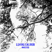 Invested de Loving Caliber