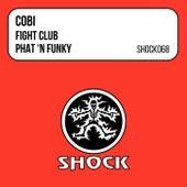 Fight Club / Phat 'N Funky - Single by Cobi