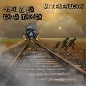 Mi generacion de Felo Y La Cova Toxica