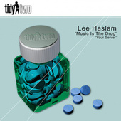 Music Is The Drug von Lee Haslam
