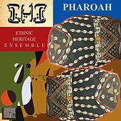 Pharoah by Ethnic Heritage Ensemble