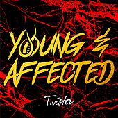 Young & Affected de Twister