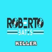 Killer (Radio Edit) de Roberto Bates