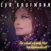 Dir schenk ich mein Herz zur Weihnachtszeit de Eva Kaufmann