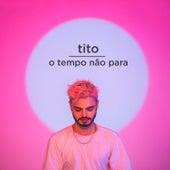 O Tempo Não Para de Tito El Bambino