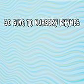 30 Sing to Nursery Rhymes de Kids Hits Project