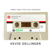 More Than This (KD Version) by Kevin Dellinger