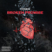 Broken Promise by Tyhiem