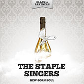 New-Born Soul by The Staple Singers