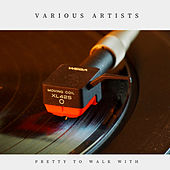 Pretty to Walk With (Pop) by Various Artists