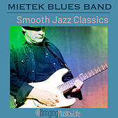Smooth Jazz Classics by Mietek Blues Band