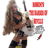Rossini's The Barber Of Seville by The Great Kat