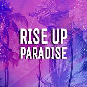 Rise Up Paradise by Dj Alexo
