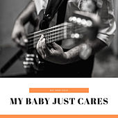 My Baby Just Cares by Various Artists