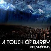 A Touch of Barry de Rick Silanskas
